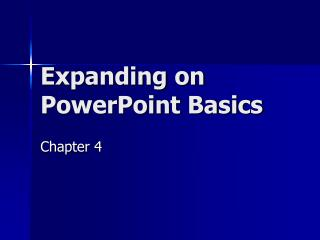 Expanding on PowerPoint Basics