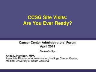 CCSG Site Visits:  Are You Ever Ready?