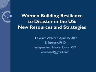 Women Building Resilience  to Disaster in the US:  New Resources and Strategies