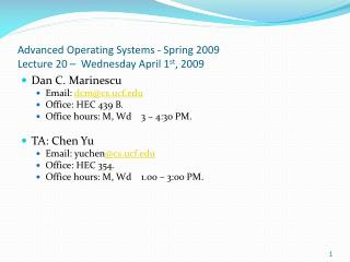 Advanced Operating Systems - Spring 2009 Lecture 20 –  Wednesday April 1 st , 2009