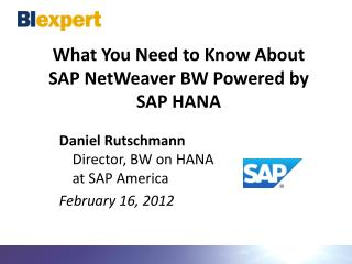 What You Need to Know About SAP  NetWeaver  BW Powered by SAP HANA