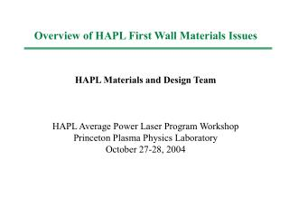 Overview of HAPL First Wall Materials Issues