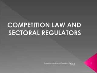 COMPETITION LAW AND SECTORAL REGULATORS