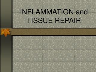 INFLAMMATION and TISSUE REPAIR