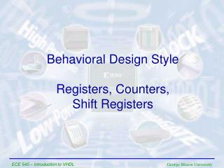 Behavioral Design Style Registers, Counters,  Shift Registers