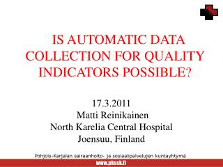 IS AUTOMATIC DATA COLLECTION FOR QUALITY INDICATORS POSSIBLE?