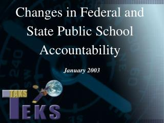 Changes in Federal and State Public School Accountability