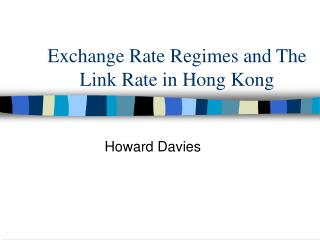 Exchange Rate Regimes and The Link Rate in Hong Kong