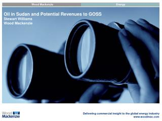 Oil in Sudan and Potential Revenues to GOSS Stewart Williams Wood Mackenzie