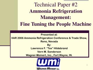 Technical Paper #2 Ammonia Refrigeration Management:  Fine Tuning the People Machine