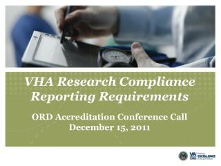 VHA Research Compliance Reporting Requirements
