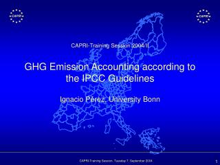CAPRI-Training Session 2004/II GHG Emission Accounting according to the IPCC Guidelines