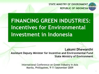 FINANCING GREEN INDUSTRIES: Incentives for Environmental Investment in Indonesia