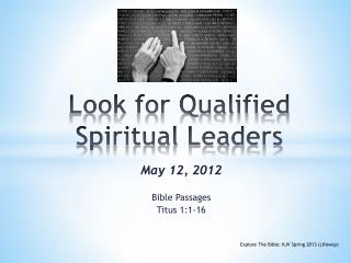 Look for Qualified Spiritual Leaders