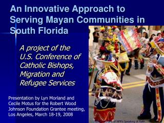 An Innovative Approach to Serving Mayan Communities in South Florida
