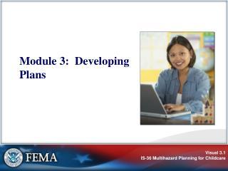 Module 3:  Developing Plans