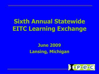 Sixth Annual Statewide EITC Learning Exchange