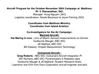 Aircraft Program for the October-November 2004 Campaign at  Maldives: PI: V. Ramanathan, SIO.