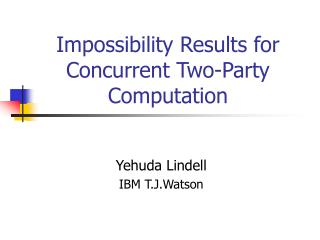 Impossibility Results for Concurrent Two-Party Computation