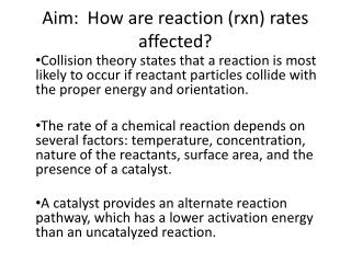 Aim:  How are reaction ( rxn ) rates affected?