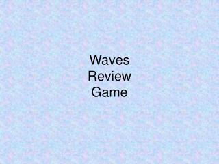 Waves  Review  Game