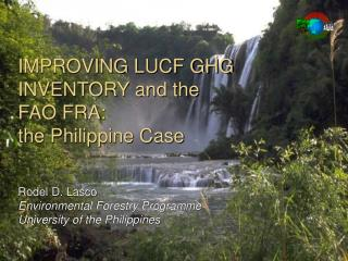IMPROVING LUCF GHG INVENTORY and the  FAO FRA:  the Philippine Case