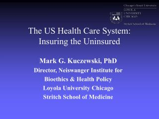The US Health Care System: Insuring the Uninsured