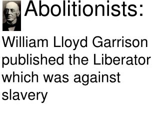 Abolitionists: