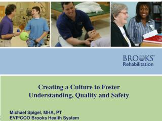 Creating a Culture to Foster Understanding, Quality and Safety