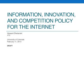 Information, Innovation, and Competition Policy for the Internet