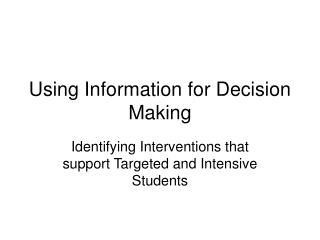 Using Information for Decision Making