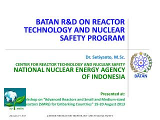BATAN R&D ON REACTOR TECHNOLOGY AND NUCLEAR SAFETY PROGRAM