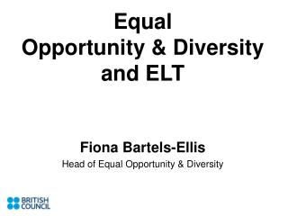 Equal  Opportunity & Diversity  and ELT