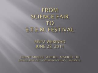S.T.E.M. -- reference to the fields that scientists, engineers and mathematicians work.