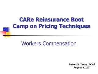 CARe Reinsurance Boot Camp on Pricing Techniques