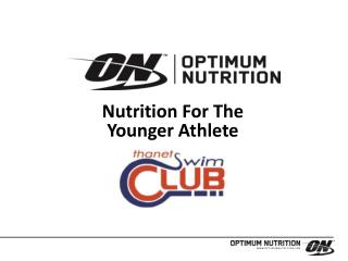 Nutrition For  The  Younger Athlete
