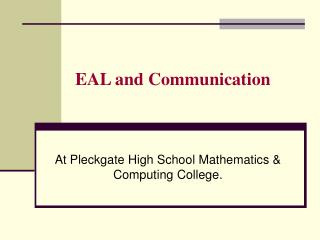 EAL and Communication