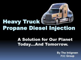 Heavy Truck Propane Diesel Injection