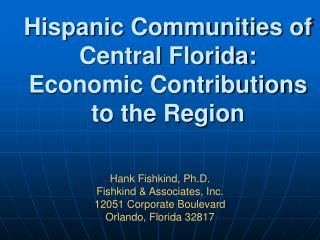 Hispanic Communities of Central Florida: Economic Contributions to the Region