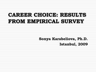 CAREER CHOICE: RESULTS FROM EMPIRICAL SURVEY