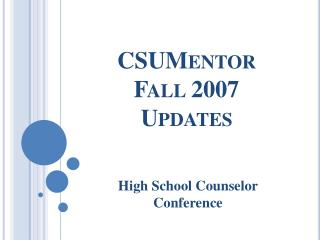 CSUMentor  Fall 2007  Updates