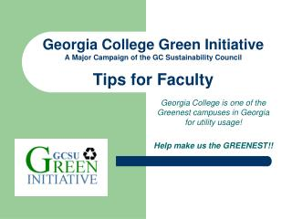 Georgia College is one of the Greenest campuses in Georgia for utility usage!
