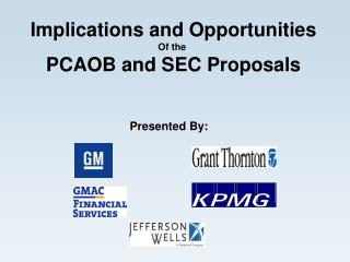 Implications and Opportunities Of the  PCAOB and SEC Proposals
