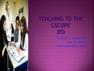 Teaching to the CSCOPE  IFD