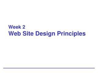 Week 2 Web Site Design Principles