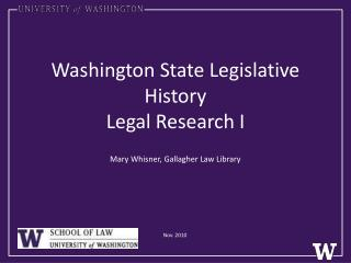 Washington State Legislative History Legal Research I