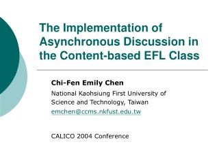 The Implementation of Asynchronous Discussion in the Content-based EFL Class