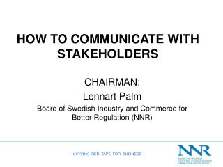 HOW TO COMMUNICATE WITH STAKEHOLDERS