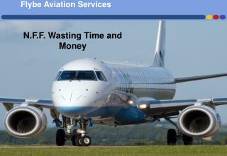 N.F.F. Wasting Time and Money