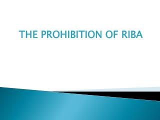 THE PROHIBITION OF RIBA